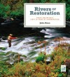 Rivers of Restoration: Trout Unlimited's First 50 Years of Conservation - John Ross