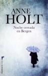 Noche cerrada en Bergen (Criminal (roca)) (Spanish Edition) - Anne Holt, Diego García Quiroga
