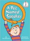 A Pet Named Sneaker - Joan Heilbroner