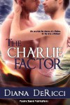 The Charlie Factor - Diana DeRicci
