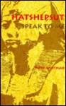 Hatshepsut, Speak to Me - Ruth Whitman