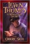 Leven Thumps and the Whispered Secret - Obert Skye, Ben Sowards