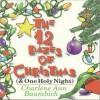 The 12 Dazes of Christmas (& One Holy Night) - Charlene Ann Baumbich