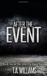 After The Event (ATE) (Volume 1) - T. A. Williams