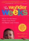The Wonder Weeks: How to Turn Your Baby's 8 Great Fussy Phases into Magical Leaps Forward - Hetty Vanderijt, Frans Plooij