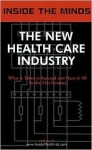 The New Health Care Industry - Aspatore Books
