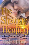 The Strange Healing - Misty Malone, Blushing Books