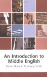 An Introduction to Middle English - Simon Horobin, Jeremy Smith
