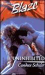 Uninhibited - Candace Schuler