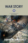 War Story (RFC Trilogy) - Derek Robinson