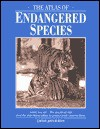 The Atlas Of Endangered Species - John A. Burton