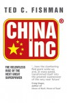 China Inc.: The Relentless Rise of the Next Great Superpower - Ted C. Fishman