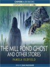 The Mill Pond Ghost and Other Stories - Pamela Oldfield