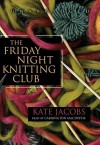 The Friday Night Knitting Club (Audio) - Kate Jacobs, Carrington MacDuffie