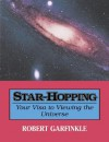 Star-Hopping: Your Visa to Viewing the Universe - Robert A. Garfinkle