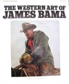 The Western Art of James Bama - James Bama