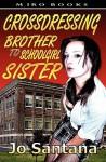 Crossdressing: Brother to Schoolgirl Sister - Jo Santana