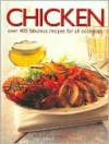 Chicken: Over 400 Fabulous Recipes For All Occasions - Simona Hill, Lucinda Ganderton, Anna Koska