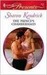 The Prince's Chambermaid (Harlequin Presents) - Sharon Kendrick