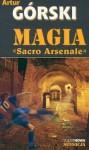 "Magia ""Sacro Arsenale"" - Artur Górski"