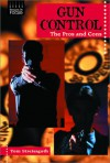 Gun Control: The Pros and Cons - Thomas Streissguth