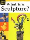 What Is a Sculpture? - Anne Civardi