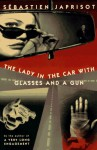 The Lady in the Car with the Glasses and a Gun - Sébastien Japrisot, Helen Weaver