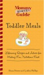 Mommy Rescue Guide: Toddler Meals: Lifesaving Recipes and Advice for Making Fun Nutritious Food - Shana Priwer, Cynthia Phillips, Linda Sonna