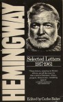 Selected Letters 1917-1961 - Ernest Hemingway, Carlos Baker