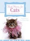 Thank Heaven for Cats (and other little pleasures) - Carol Smith