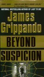 Beyond Suspicion - James Grippando