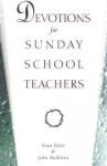 Devotions for Sunday School Teachers - Stan Toler, John Baldwin