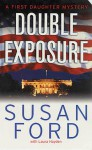 Double Exposure: A First Daughter Mystery - Susan Ford, Laura Hayden