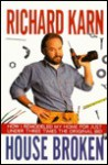 House Broken: How I Remodeled My Home for Just Under Three Times the Original Bid - Richard Karn, George Mair