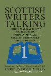 Scottish Writers Talking 1: George MacKay Brown, Jessie Kesson, Norman McCaig, William McIlvanney, David Toulmin - Isobel Murray, Bob Tait