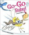 Go-Go Baby! - Roxane Orgill