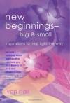 new beginnings - big & small: inspirations to help light the way - Lynn Hall