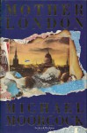 Mother London: A Novel - Michael Moorcock