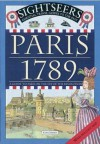 Paris 1789: A Guide to Paris on the Eve of the Revolution - Rachel Wright