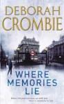 Where Memories Lie. Deborah Crombie - Deborah Crombie