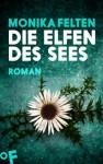 Die Elfen des Sees: Ein Roman aus der Welt der Saga von Thale - Monika Felten