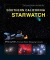 Southern California StarWatch: The Essential Guide to Our Night Sky - Mike Lynch