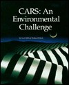 Cars--An Environmental Challenge: Saving Planet Earth - Terri Willis, Wallace B. Black