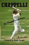 Chappelli: Ian Chappell's Life Story - Ian Chappell
