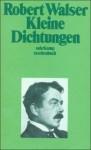 Kleine Dichtungen - Robert Walser, Jochen Greven