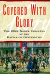 Covered with Glory: The 26th North Carolina Infantry at Gettysburg - Rod Gragg