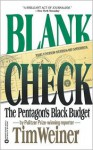 Blank Check: The Pentagon's Black Budget - Tim Weiner
