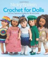 Nicky Epstein Crochet for Dolls: 25 Fun, Fabulous Outfits for 18-Inch Dolls - Nicky Epstein