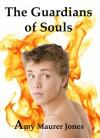 The Guardians of Souls - Amy Maurer Jones