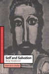 Self and Salvation: Being Transformed - David F. Ford